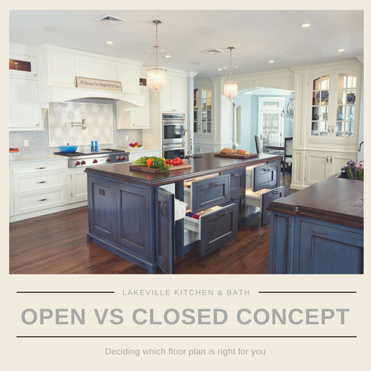 Open v Closed Concept Kitchens, Lakeville Kitchen and Bath